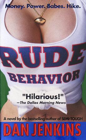Rude Behavior by Dan Jenkins