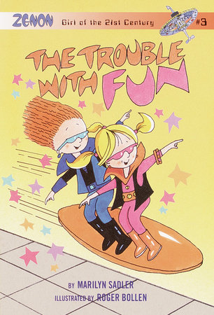 The Trouble with Fun by Marilyn Sadler