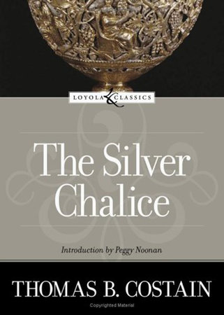 The Silver Chalice by Thomas B. Costain