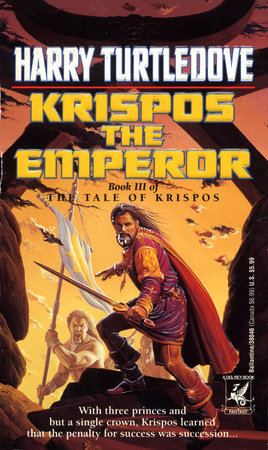 Krispos the Emperor (The Tale of Krispos, Book Three) by Harry Turtledove