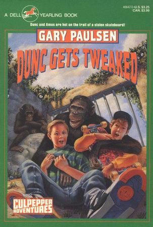 DUNC GETS TWEAKED by Gary Paulsen
