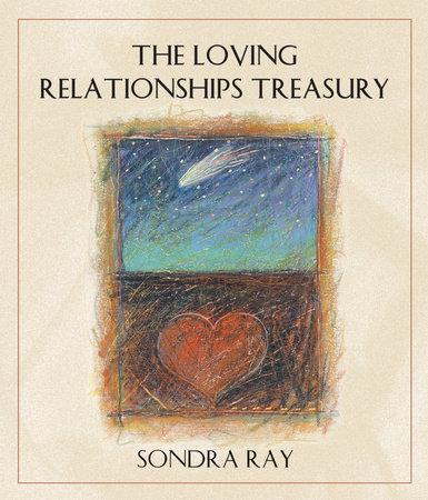 The Loving Relationships Treasury by Sondra Ray