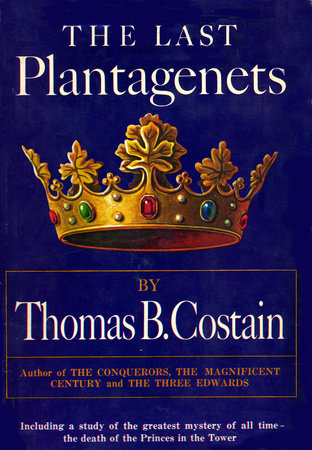 The Last Plantagenet by Thomas B. Costain