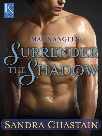 Mac's Angels: Surrender the Shadow by Sandra Chastain