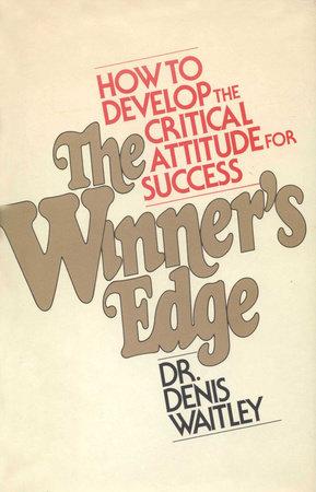 The Winner's Edge by D. Waitley