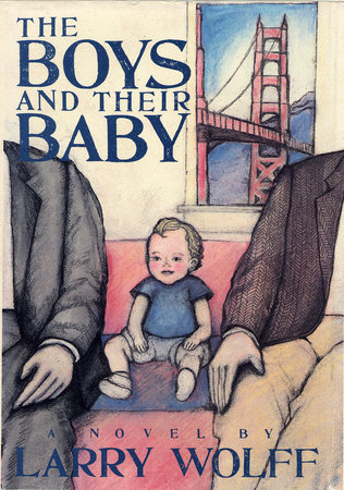 The Boys and Their Baby by Larry Wolff
