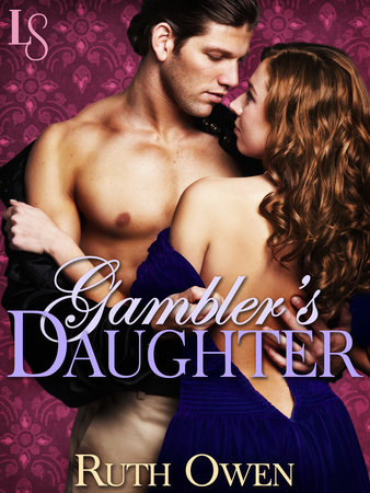 Gambler's Daughter by Ruth Owen