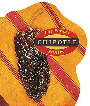 Chipotle by Dave DeWitt and Chuck Evans