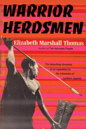 The Warrior Herdsmen by Elizabeth Marshall Thomas