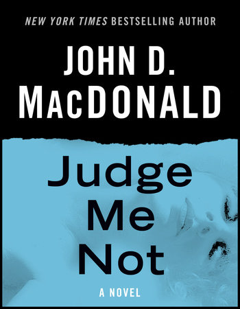 Judge Me Not by John D. MacDonald