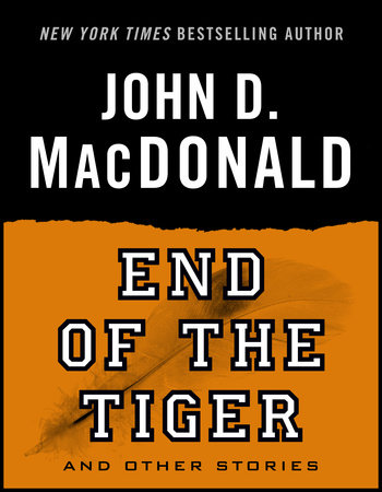 End of the Tiger and Other Stories by John D. MacDonald