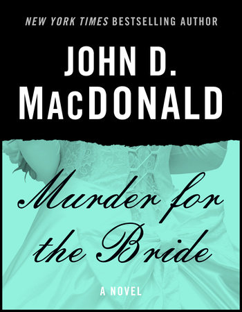 Murder for the Bride by John D. MacDonald