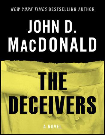 The Deceivers by John D. MacDonald