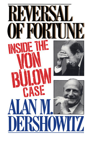 Reversal of Fortune by Alan Dershowitz