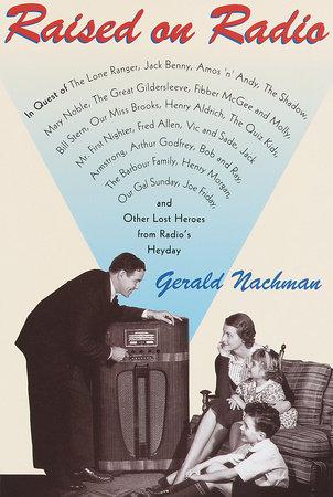 Raised on Radio by Gerald Nachman