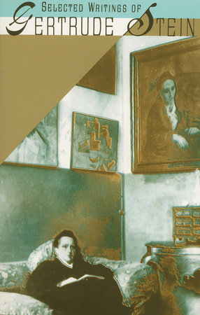 Selected Writings of Gertrude Stein by Gertrude Stein
