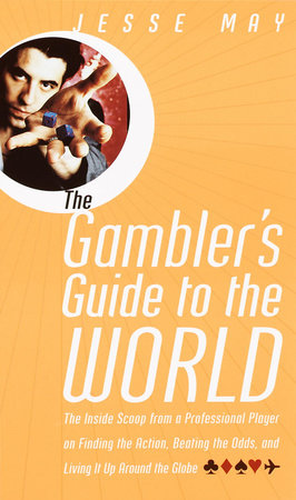 The Gambler's Guide to the World by Jesse May
