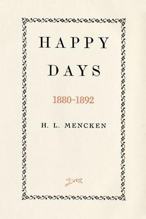 Happy Days by H.L. Mencken