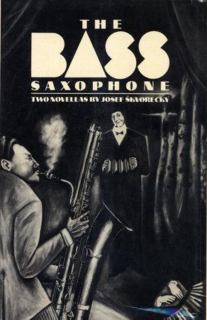 THE BASS SAXOPHONE by Josef Skvorecky