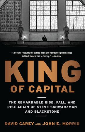King of Capital by David Carey and John E. Morris