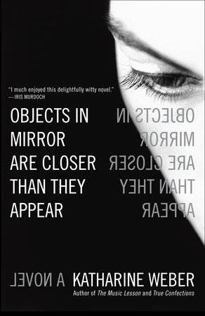 Objects in Mirror Are Closer Than They Appear by Katharine Weber
