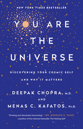 You Are the Universe by Deepak Chopra, M.D. and Menas C. Kafatos, Ph.D.