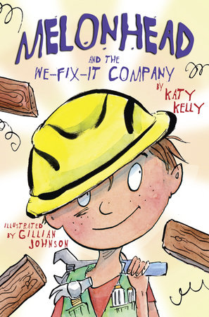 Melonhead and the We-Fix-It Company by Katy Kelly