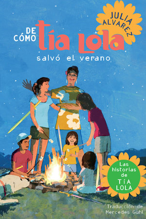 De como tia Lola salvo el verano (How Aunt Lola Saved the Summer Spanish Edition) by Julia Alvarez