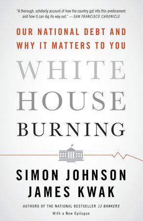 White House Burning by Simon Johnson