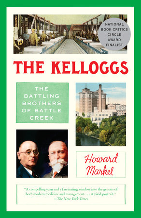 The Kelloggs by Howard Markel