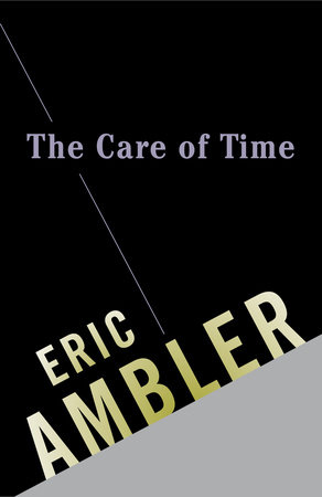 The Care of Time by Eric Ambler