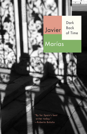 Dark Back of Time by Javier Marías