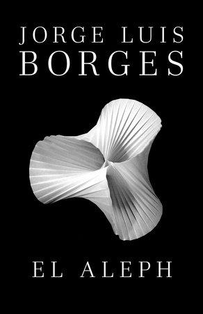 El Aleph by Jorge Luis Borges
