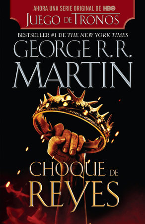 Choque De Reyes By George R R Martin 9781984889232 Penguinrandomhouse Com Books