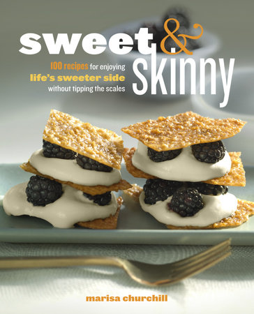 Sweet & Skinny by Marisa Churchill