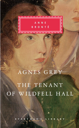 Agnes Grey, The Tenant of Wildfell Hall by Anne Bronte
