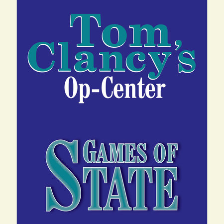 Tom Clancy's Op-Center #3: Games of State by Tom Clancy, Steve Pieczenik and Jeff Rovin