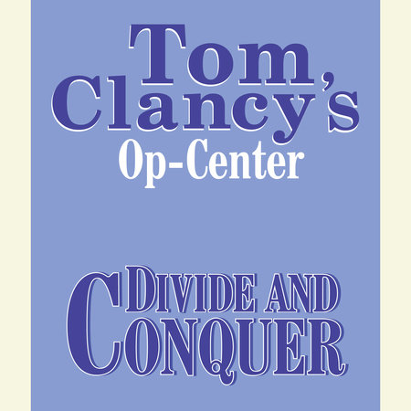 Tom Clancy's Op-Center #7: Divide and Conquer by Tom Clancy, Steve Pieczenik and Jeff Rovin
