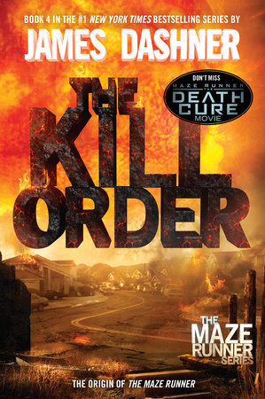 The Kill Order (Maze Runner, Book Four; Origin) by James Dashner