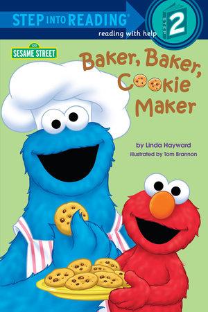 Baker, Baker, Cookie Maker (Sesame Street) by Linda Hayward