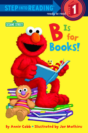 B is for Books! (Sesame Street) by Annie Cobb