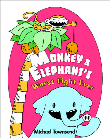Monkey and Elephant's Worst Fight Ever! by Michael Townsend