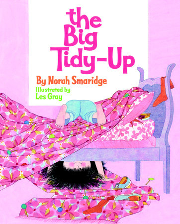 The Big Tidy-Up by Norah Smaridge; Illustrated by Les Gray