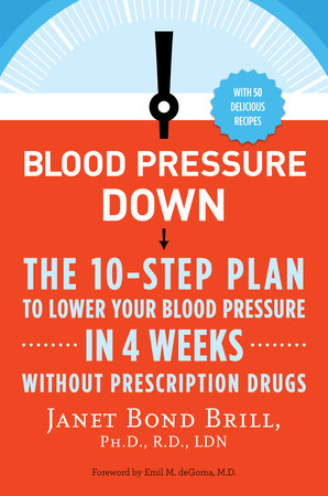 Blood Pressure Down by Janet Bond Brill, PhD, RD, LDN