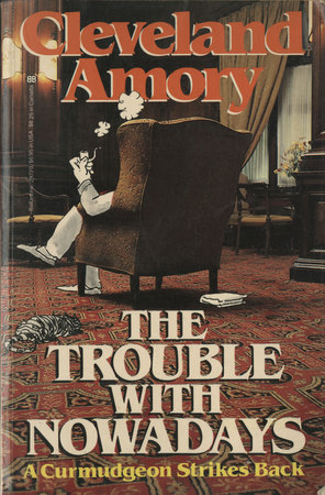 The Trouble with Nowadays by Cleveland Amory