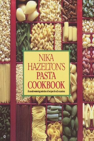 Nika Hazelton's Pasta Cookbook by Nika Hazelton