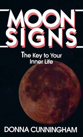 Moon Signs by Donna Cunningham