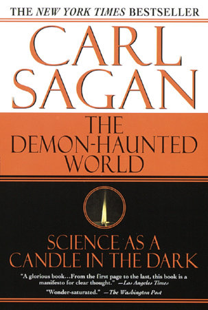 The Demon-Haunted World by Carl Sagan and Ann Druyan