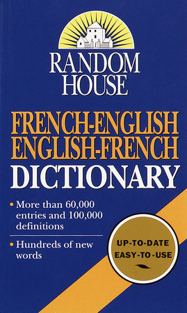 Random House French-English English-French Dictionary by Random House
