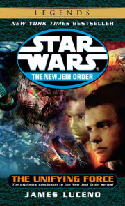 The Unifying Force: Star Wars Legends (The New Jedi Order)